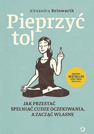 Książka - Alexandra Reinwarth - Pieprzyc to