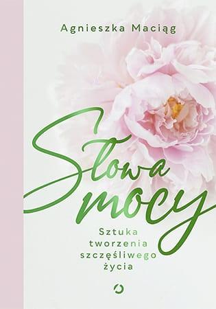 Agnieszka Maciąg - Słowa Mocy