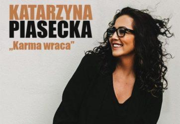 Wydarzenia - Katarzyna Piasecka - Karma Wraca 13
