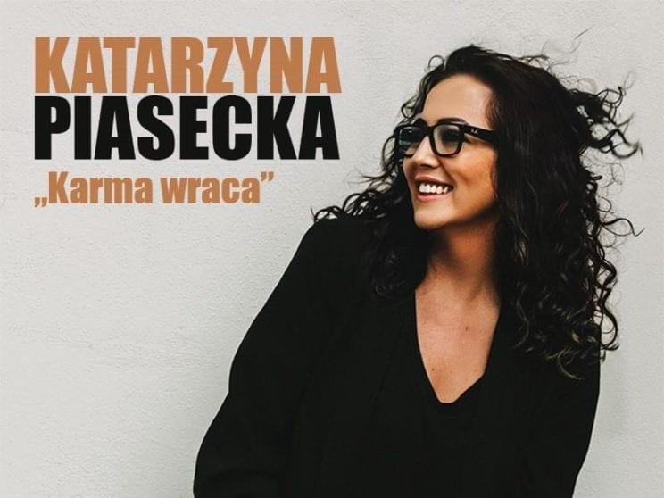 Wydarzenia - Katarzyna Piasecka - Karma Wraca 3
